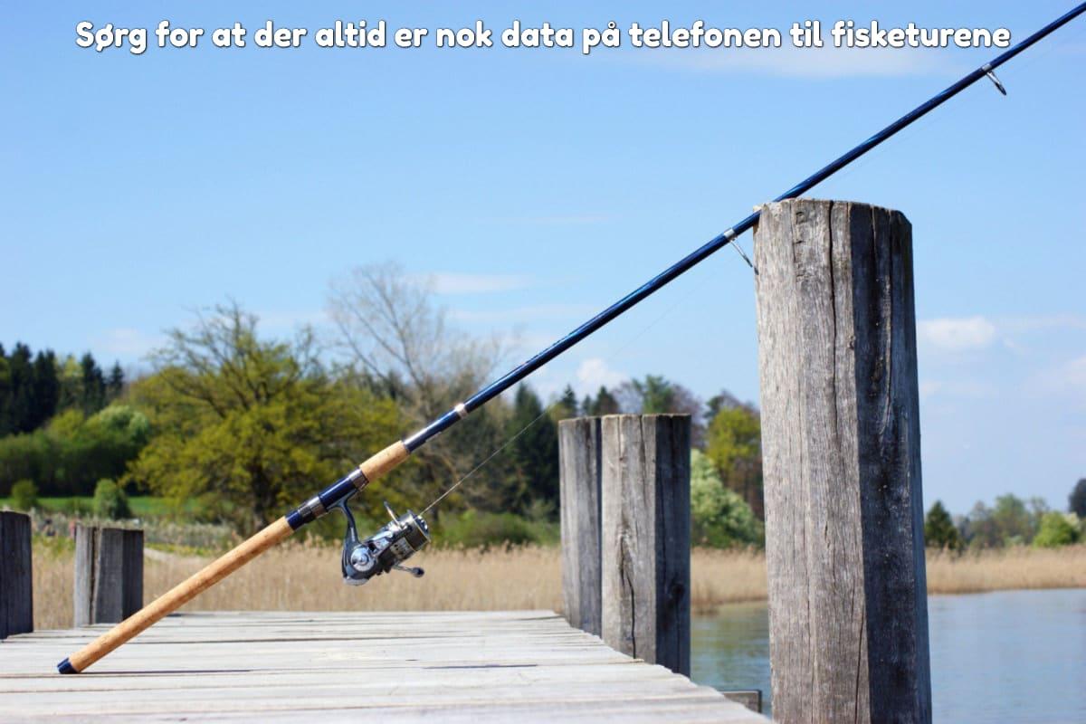 Sørg for at der altid er nok data på telefonen til fisketurene